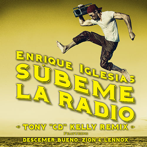 SUBEME LA RADIO (Tony 'CD' Kelly Remix) de Enrique Iglesias