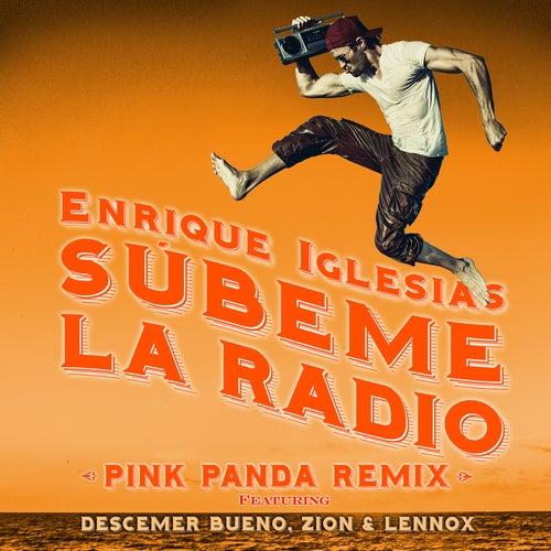 SUBEME LA RADIO (Pink Panda Remix) by Enrique Iglesias