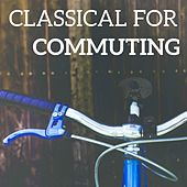 Classical for Commuting by Various Artists