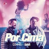 Por Cima by Dennis Dj
