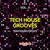 Tech House Grooves, Vol. 4 (Tech House for DJ's) by Various Artists