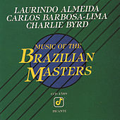 Play & Download Music Of The Brazilian Masters by Charlie Byrd | Napster