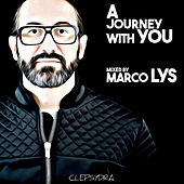 A Journey With You (Mixed By Marco Lys) by Various Artists