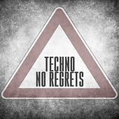 Techno No Regrets by Various Artists