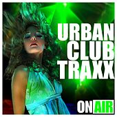 Urban Club Traxx by Various Artists