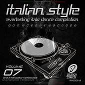Italian Style Everlasting Italo Dance Compilation, Vol. 7 by Various Artists