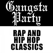 Gangsta Party: Rap and Hip Hop Classics by Various Artists
