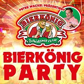 Peter Wackel präsentiert Bierkönig Party by Various Artists