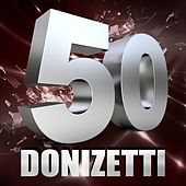 Donizetti 50 by Various Artists