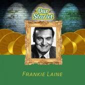 Our Starlet von Frankie Laine