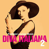 Diva Italiana 2 (Fashion Lounge Musc) by Various Artists