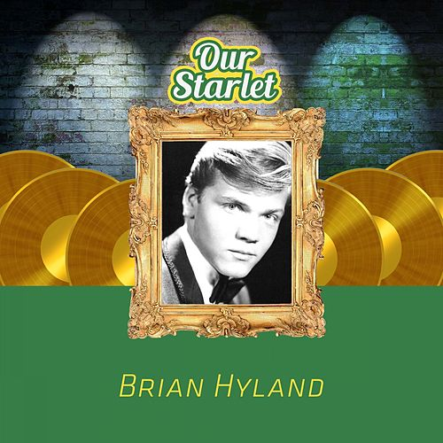 Our Starlet by Brian Hyland