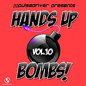 Hands up Bombs! , Vol.10 (Pulsedriver Presents) by Various Artists