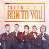 Run to You by Scott Allan