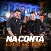 Na Conta da Loucura by Bruno & Marrone