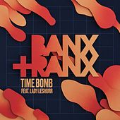 Time Bomb (feat. Lady Leshurr) by Banx & Ranx