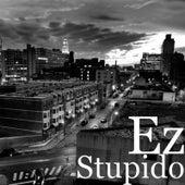 Stupido by EZ