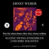 Kleine Swing-Ensembles und ihre Solisten (Was Sie schon immer über Jazz wissen wollten 5) by Various Artists
