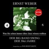 Der Big Band Swing der 30er Jahre (Was Sie schon immer über Jazz wissen wollten 4) by Various Artists