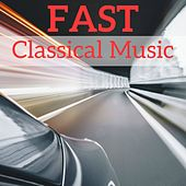 Fast Classical Music by Various Artists