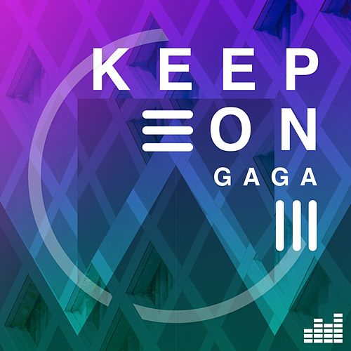 Keep On by Gaga