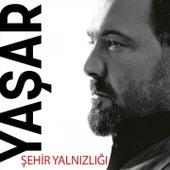 Şehir Yalnızlığı by Yaşar