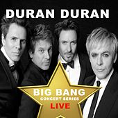 Duran Duran: Big Bang Concert Series (Live) by Duran Duran