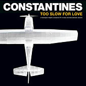 Too Slow For Love (Alternate Versions) by Constantines