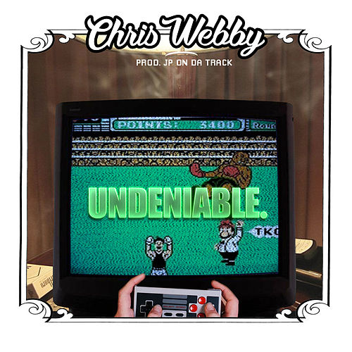 Undeniable von Chris Webby