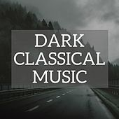 Dark Classical Music by Various Artists