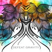 Defeat Gravity by Drishti Beats