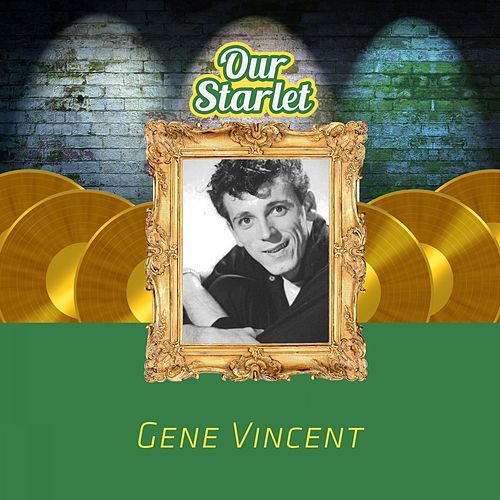 Our Starlet di Gene Vincent