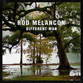 Different Man by Rod Melancon