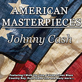 American Masterpieces - Johnny Cash by Johnny Cash