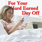 For Your Hard Earned Day Off von Various Artists