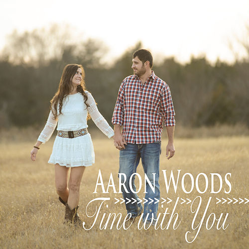 Time With You by Aaron Woods Band