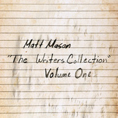 The Writers Collection Volume One by Matt Mason