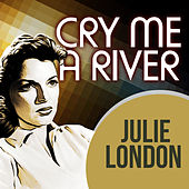 Cry Me A River de Julie London