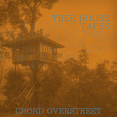 Tree House Tapes by Chord Overstreet