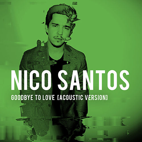Goodbye To Love (Acoustic Version) von Nico Santos