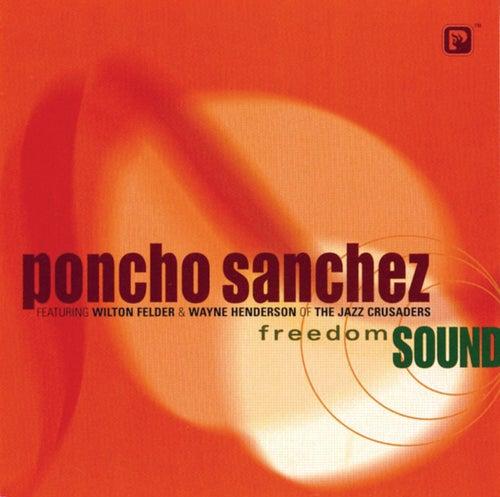 Freedom Sound by Poncho Sanchez