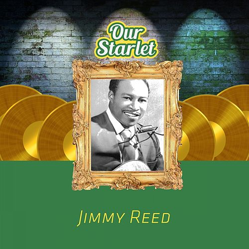 Our Starlet von Jimmy Reed