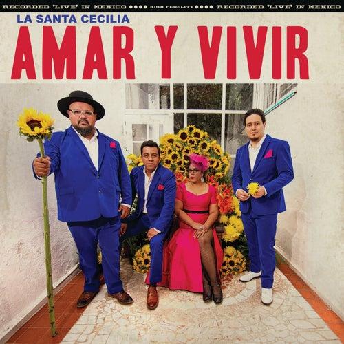 Amar Y Vivir (En Vivo Desde La Ciudad De México, 2017) by La Santa Cecilia