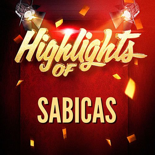 Highlights of Sabicas by Sabicas
