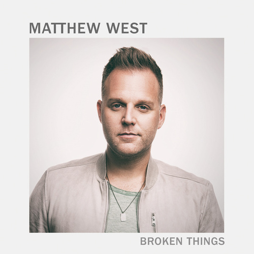 Broken Things by Matthew West