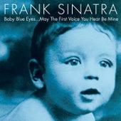 Baby Blue Eyes by Frank Sinatra