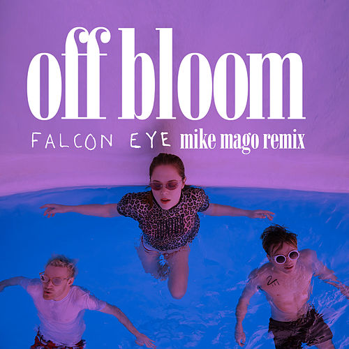 Falcon Eye (Mike Mago Remix) by Off Bloom