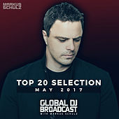 Global DJ Broadcast - Top 20 May 2017 by Various Artists