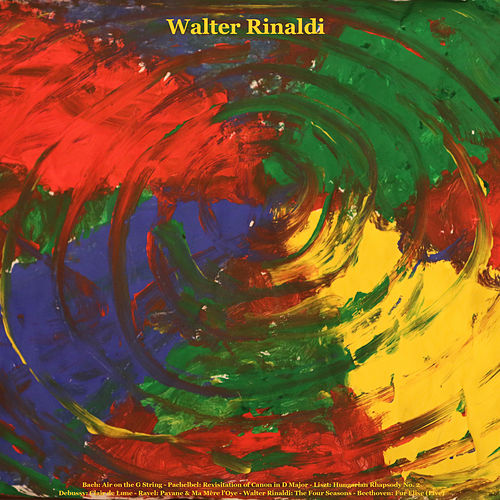Bach: Air on the G String / Pachelbel: Revisitation of Canon in D Major / Liszt: Hungarian Rhapsody No. 2 / Debussy: Clair de lune / Ravel: Pavane & ma mère l'Oye / Walter Rinaldi: The Four Seasons / Beethoven: Für Elise (Live) by Walter Rinaldi
