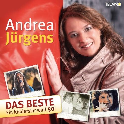 Das Beste - Ein Kinderstar wird 50 von Andrea Jürgens